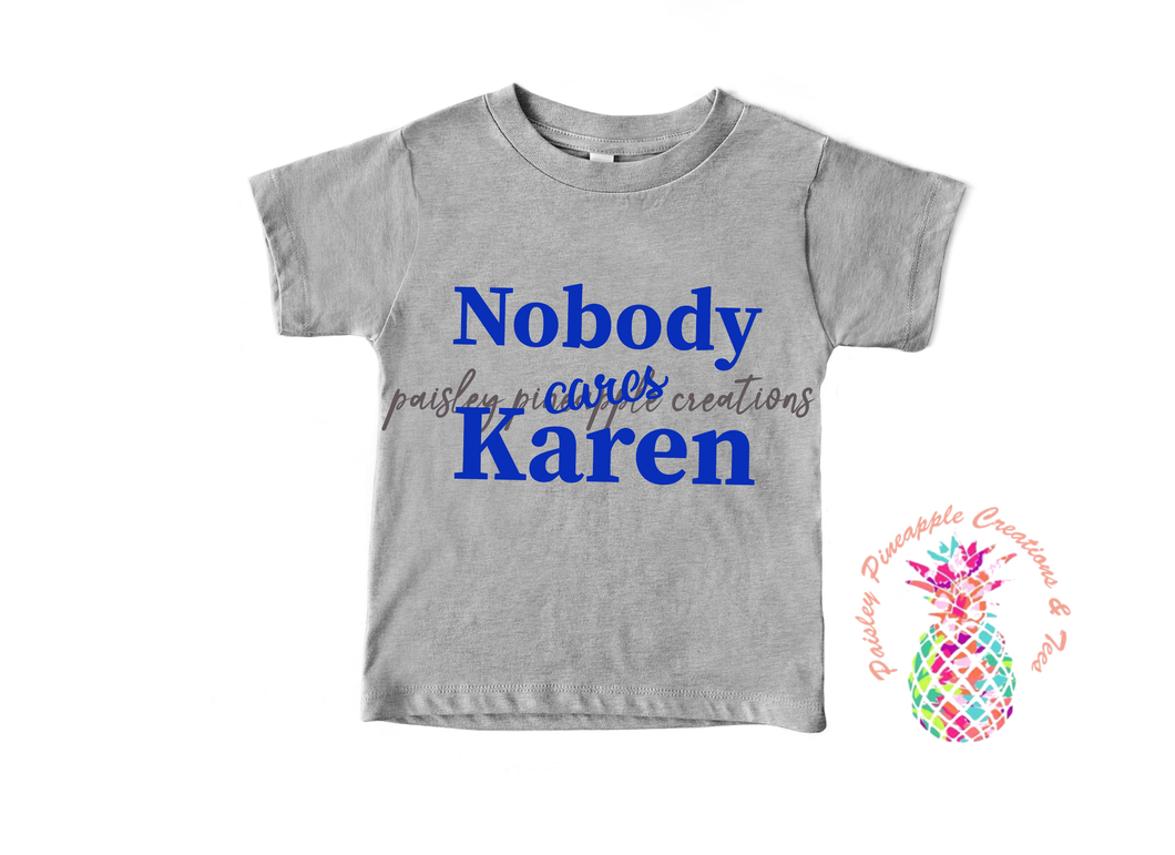 Nobody Cares Karen Shirt