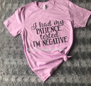 Patience Tested - I'm Negative Adult Screen Print Shirt