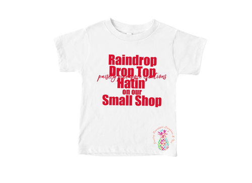 Raindrop Drop Top Hatin' On Our Small Shop Shirt