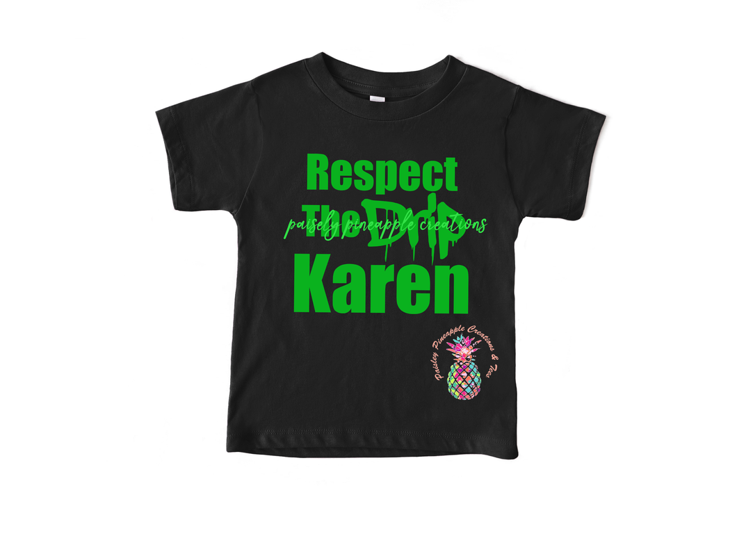 Respect the Drip Karen Shirt