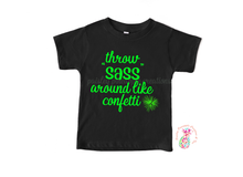 Load image into Gallery viewer, Throw Sass Around Like Confetti Kids Shirt