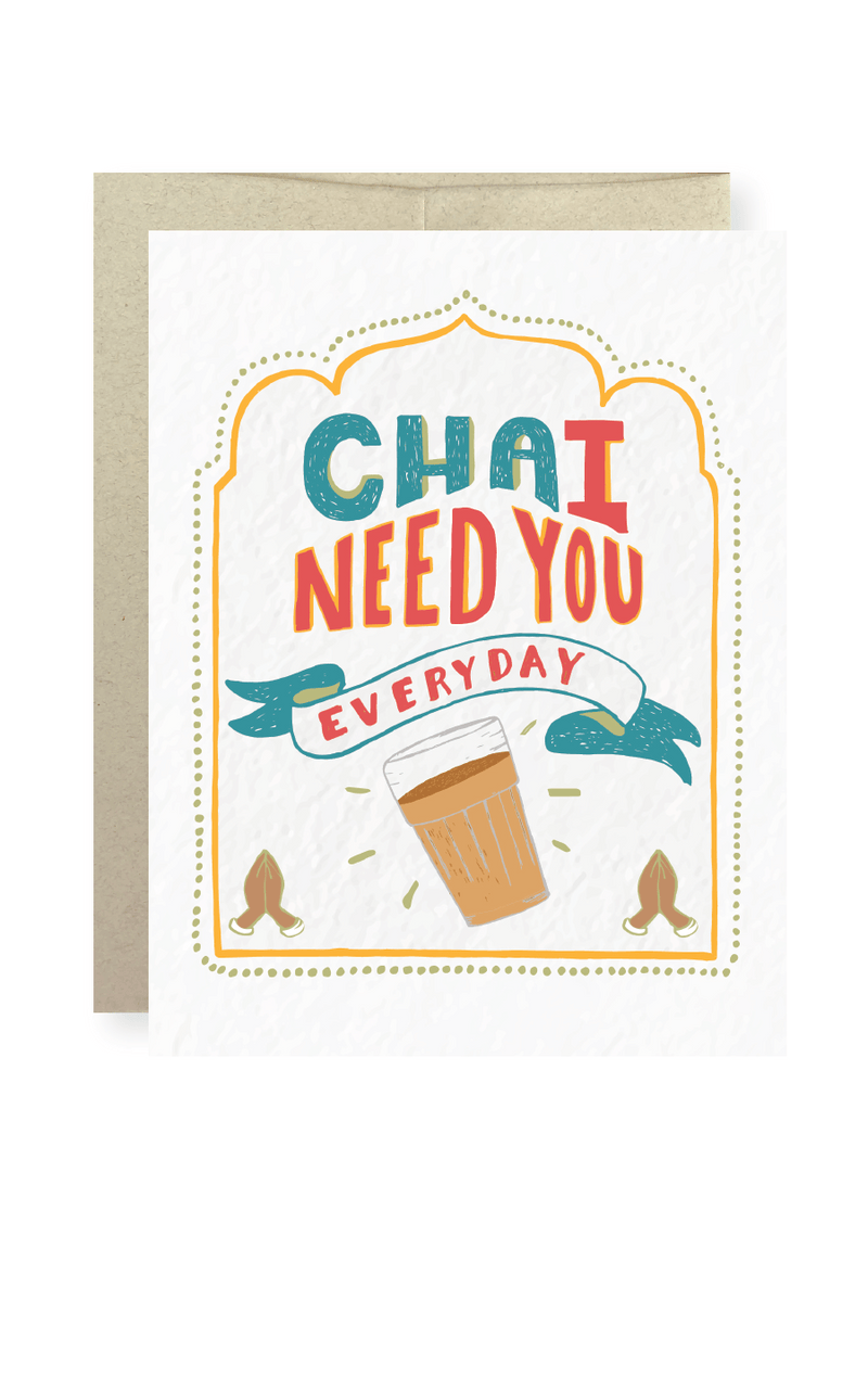 Chai Need You Every Day - Masala My Life