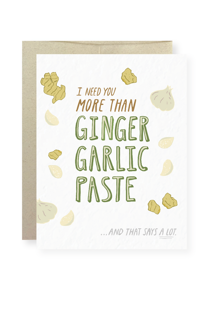 I Need You More than Ginger Garlic Paste Greeting Card - Masala My Life