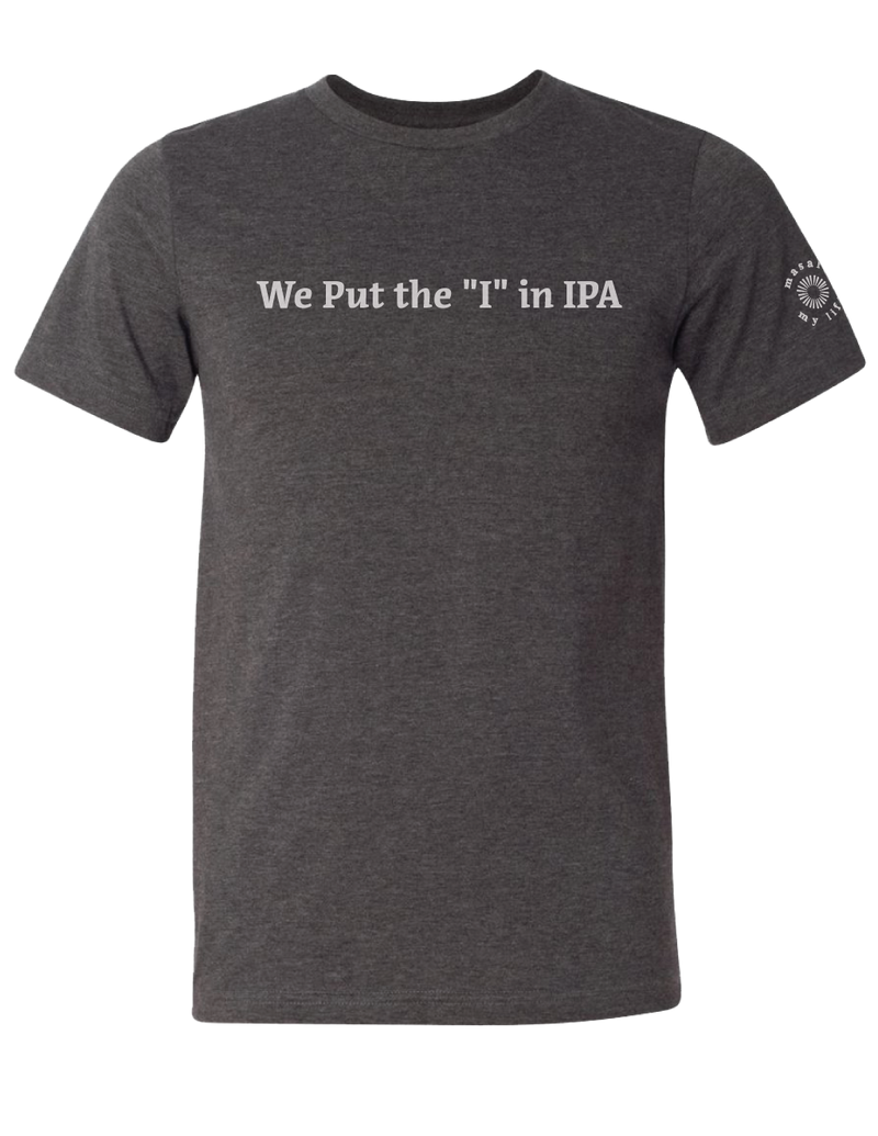 "We Put the ""I"" in IPA Tee (Dark Gray Heather) - Masala My Life"