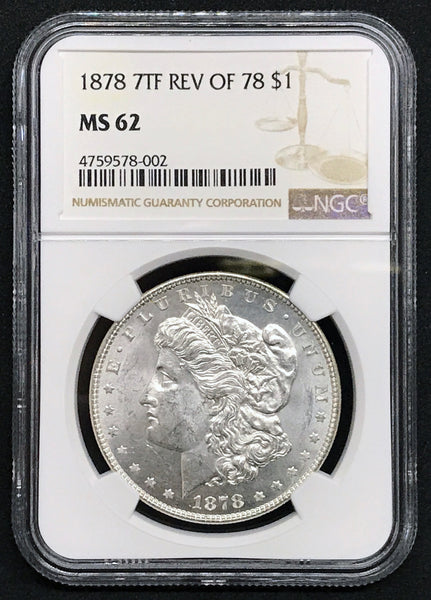 1878 7TF REV OF 78 $1 Morgan Silver Dollar NGC MS 62 - DJR Authentication An Appraisal & Authentication Co.