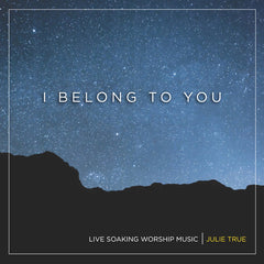 I Belong to You: Live Soaking Worship Music - Front Cover