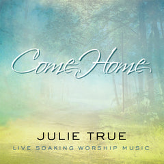 Come Home - Live Soaking Worship Music