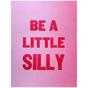 Be A Little Silly