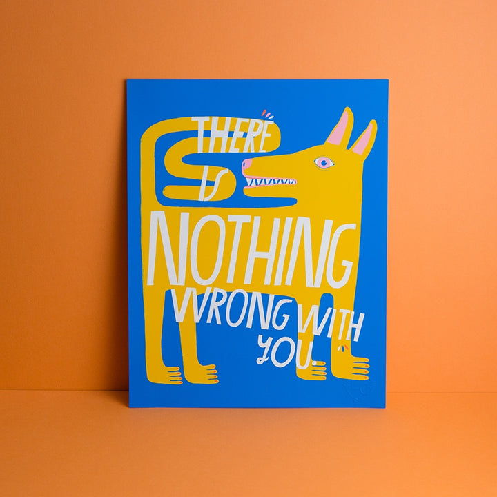 There is Nothing Wrong Print