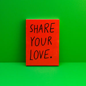 "Reminder: ""Share Your Love."", Red"
