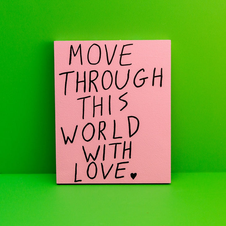 Reminder: Move Through This World