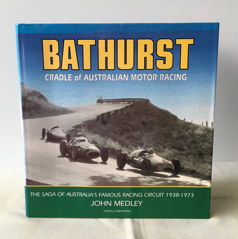 John Medley - Bathurst: Cradle of Australian Motor Racing