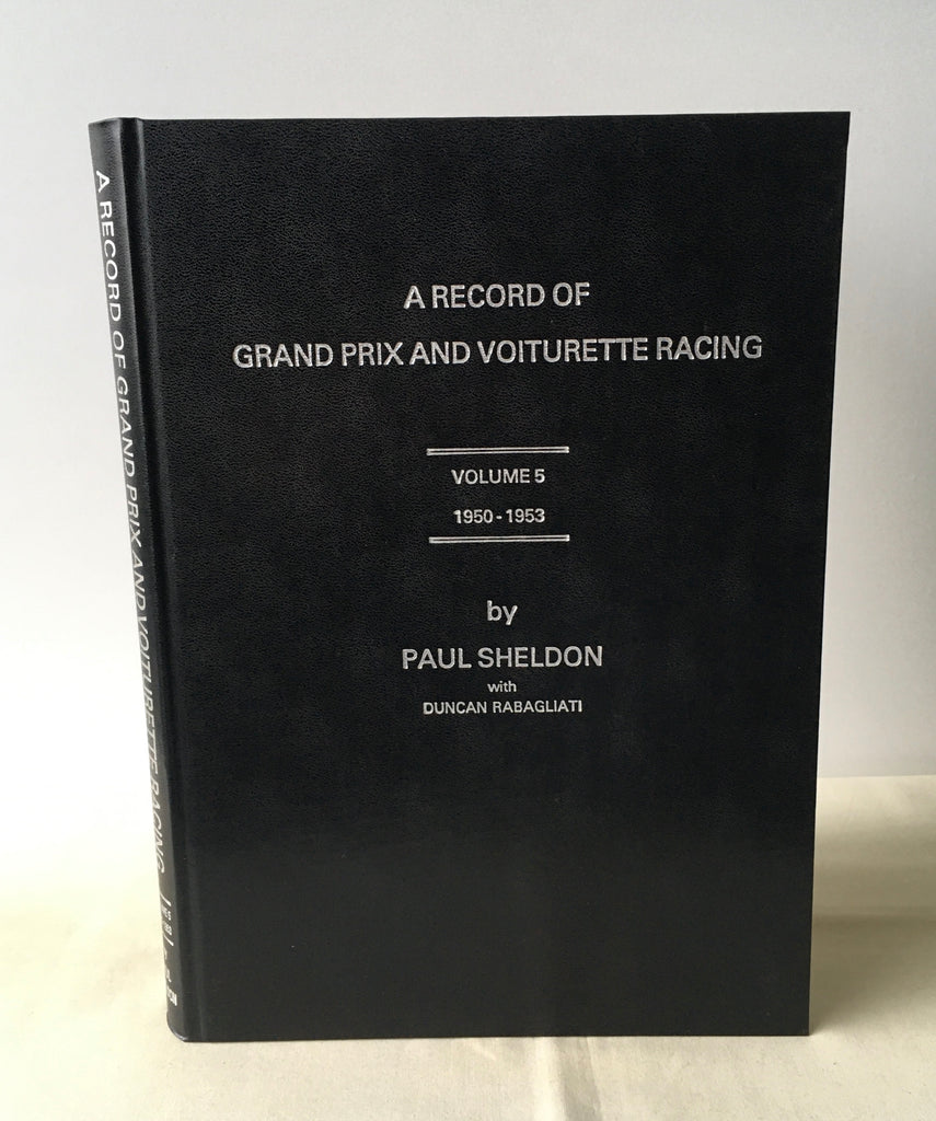 Paul Sheldon - A Record of Grand Prix and Voiturette Racing 1950-1953 (Volume 5)
