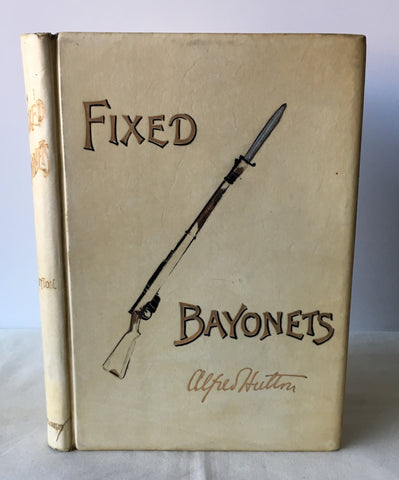 Alfred Hutton - Fixed Bayonets - Inscribed Presentation Vellum - UK 1st 1890