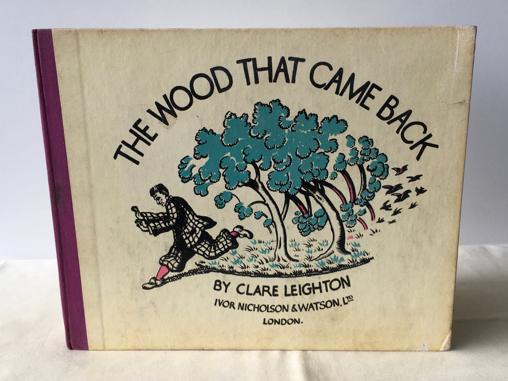 Clare Leighton - The Wood That Came Back - UK 1st VG 1934
