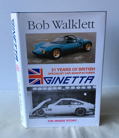 Bob Walklett - Ginetta - The Inside Story - UK 1st DJ 1994