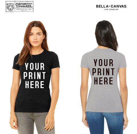 Women's CUSTOMIZABLE Premium T Shirt Bella Canvas 6004