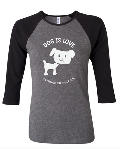 Women's DOG IS LOVE 4 - R FRIENDS THE STREE VETS Baseball Three Quarter Sleeve Contrast Raglan Tee