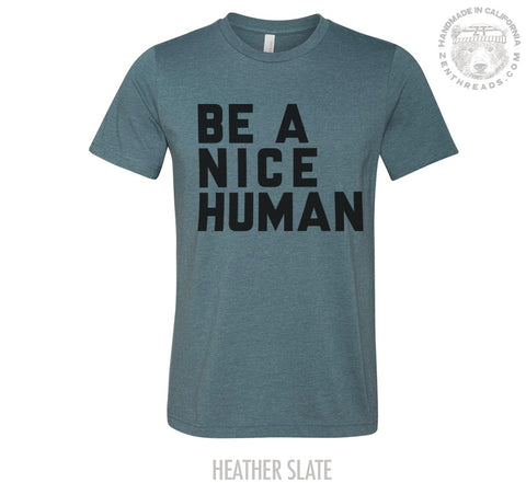 BE A NICE HUMAN Men's T-Shirt - Zen Threads