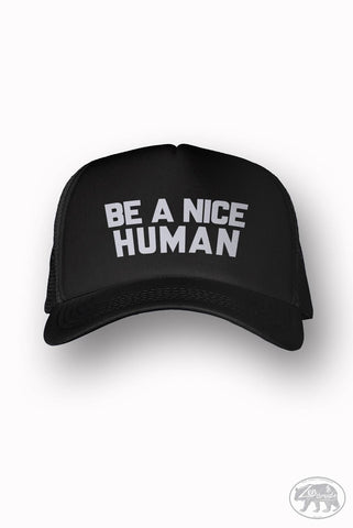 BE A NICE HUMAN Trucker Hat (+ Colors) - Zen Threads - Hand screen printed in California - Ships Free - zen threads - Zen Threads