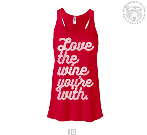 Womens Flowy Wine Lover Tank Top s m l xl + Colors - hand screen printed workout racerback - Love the one you're with