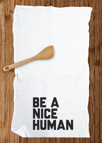Be Nice Human Large Flour Sack Kitchen Bar Towel - Zen Threads