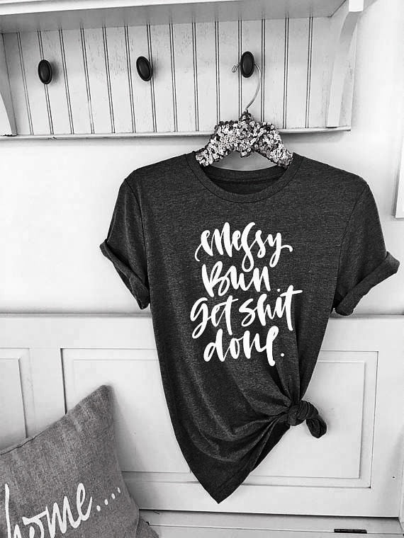Messy Bun Get Sh*t Done Motherhood T-Shirt