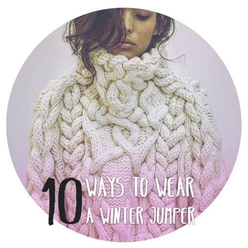 10 Ways to Wear a Winter Jumper ❄
