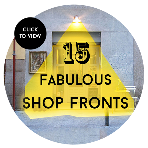 💛 15 Fabulous Shop Fronts 💛