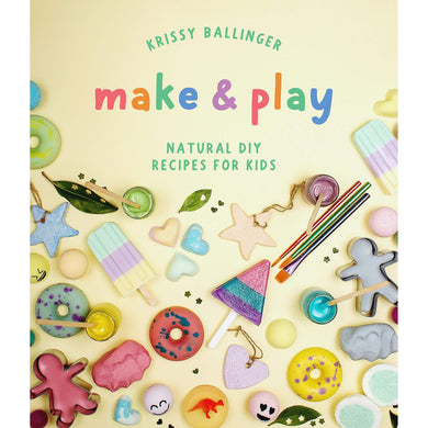 Make & Play - Natural DIY Recipes for Kids