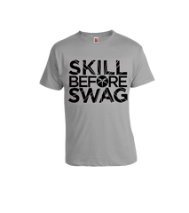 Skill Before Swag T-Shirt