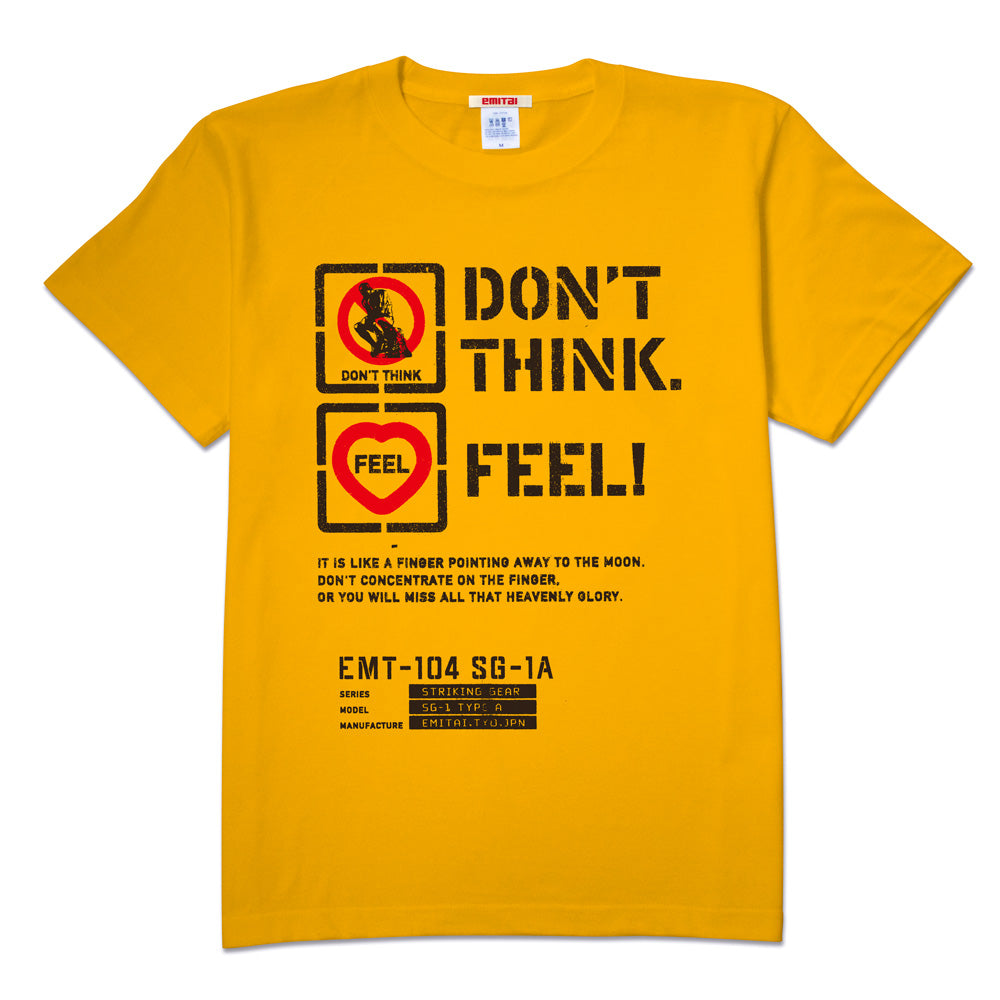 Don't Think. Feel! T-Shirt