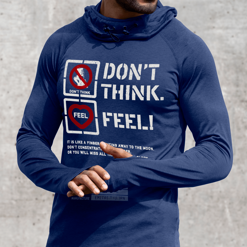 Don't Think. Feel! Dry Hoodie