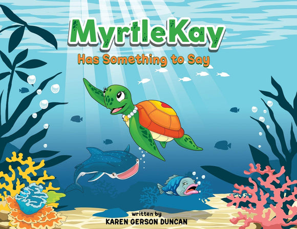 MyrtleKay Has Something to Say, Karen Gerson Duncan