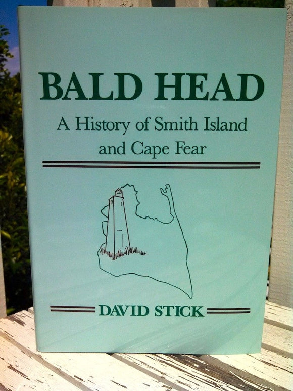 Bald Head A History of Smith Island and Cape Fear
