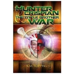 Hunter Crispian and the Little Brother of War Book