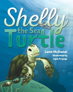 Shelly the Sea Turtle by Lane McDanal
