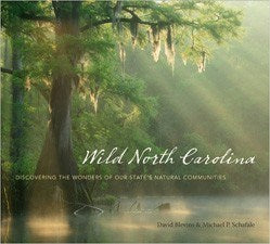 Wild North Carolina by David Blevins and Michael P. Schafale