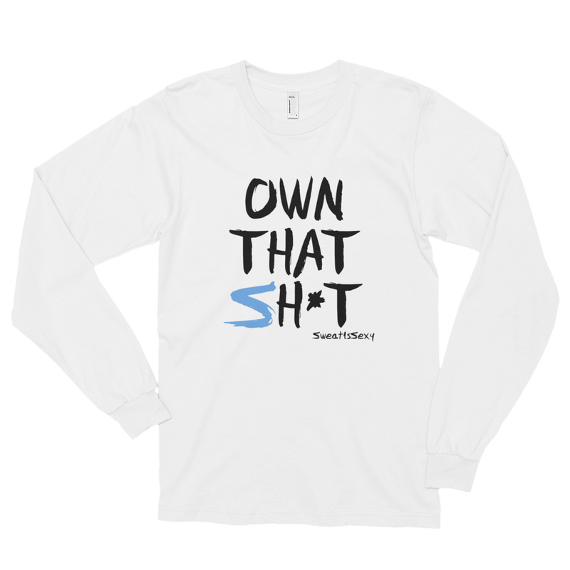 Long Sleeve Shirt - Own That Sh*t - Light