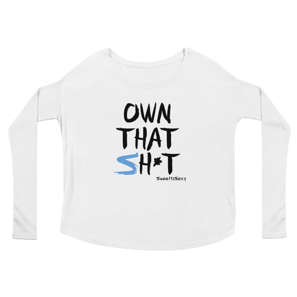 Women's Long Sleeve Tee - OWN THAT SH*T - Light