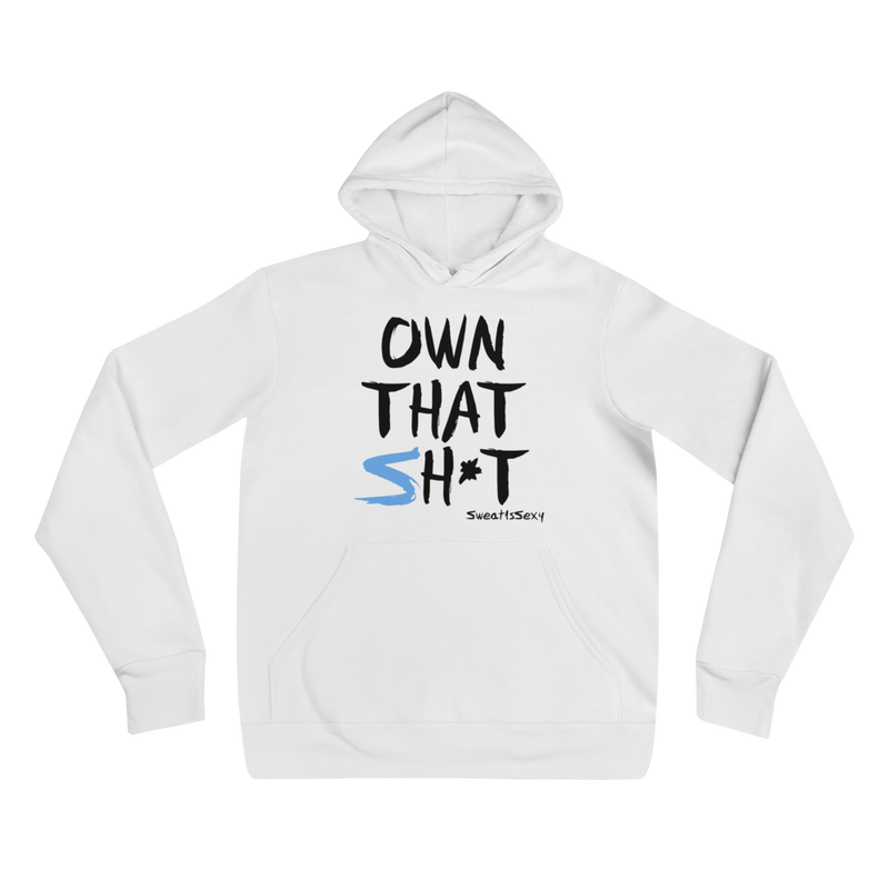 Unisex Hoodie - OWN THAT SH*T - Light