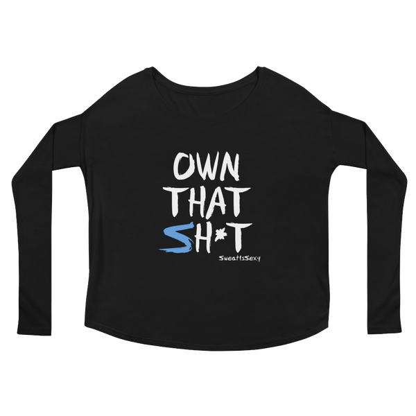 Women's Long Sleeve Tee - OWN THAT SH*T - Dark