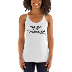 Women's Racerback Tank - Get Your Life Together, Boo - Light