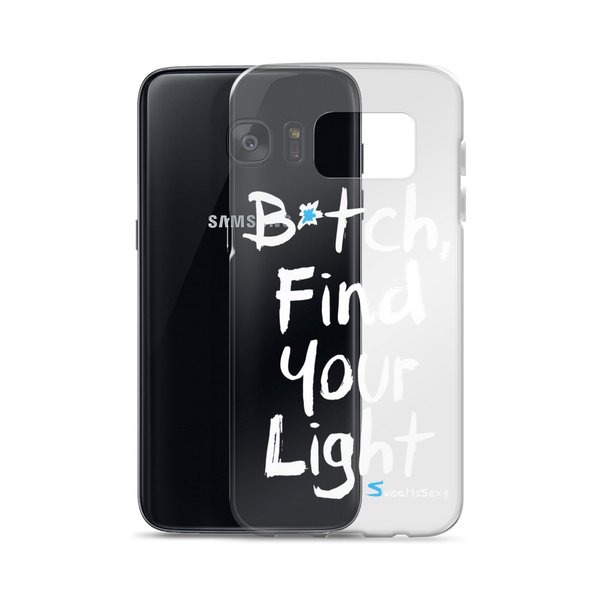 Samsung Case - B*tch Find Your Light - Light Lettering