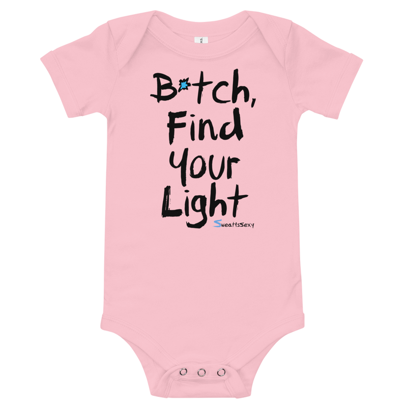 T-Shirt - BABIES - Find Your Light - B*tch Find Your Light - Light