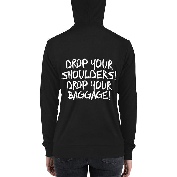 Unisex Zip Hoodie - Drop Your Shoulers Drop Your Baggage