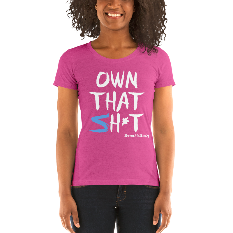 Women's Short Sleeve T-Shirt - OWN THAT SH*T - Dark