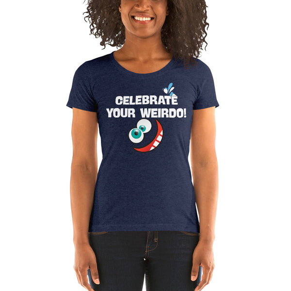 Women's Short Sleeve T-shirt - Celebrate Your Weirdo