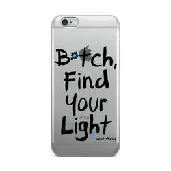 iPhone Case - B*tch Find Your Light - Dark Lettering
