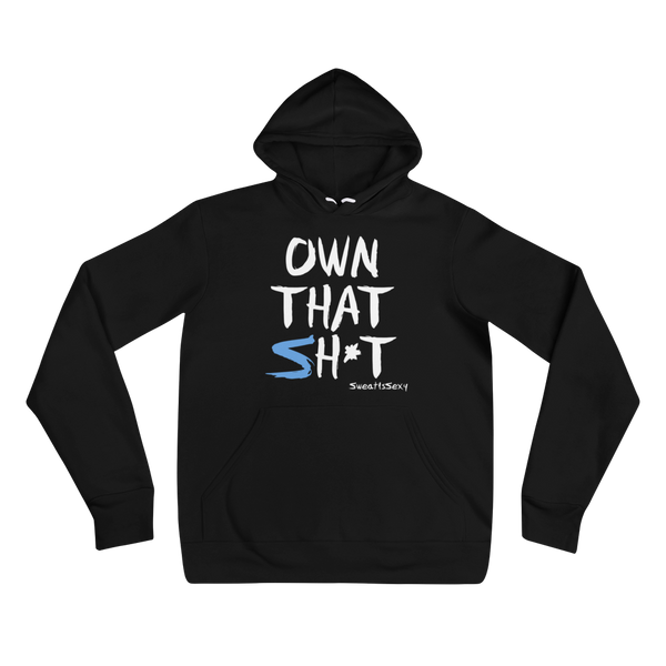 Unisex Hoodie - OWN THAT SH*T - Dark